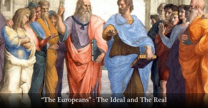 The Europeans : The Ideal & TheReal
