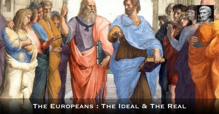 The Europeans : The Ideal & The Real
